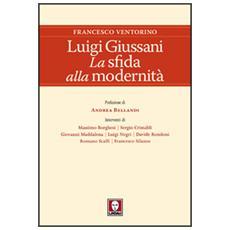 Luigi Giussani. La sfida alla modernità