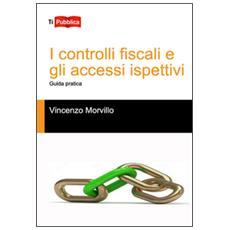 Controlli fiscali e gli accessi ispettivi (I)