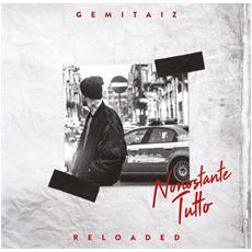 Gemitaiz - Nonostante Tutto Reloaded (2 Cd)