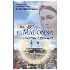 Medjugorje. La Madonna chiama i giovani