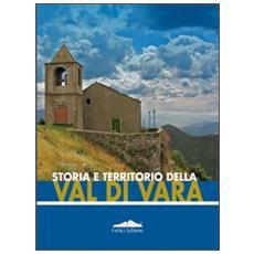 Storia e territorio della Val di Vara