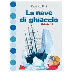 Dakota 13 - La Nave Di Ghiaccio (Federico Bini)