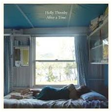 Holly Throsby - After A Time