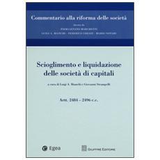 Scioglimento e liquidazione delle società di capitali. Artt. 2484-2496 c. c.