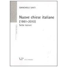 Nuove chiese italiane (1861-2010) . Sette lezioni