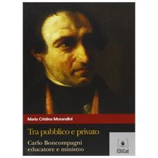 Tra pubblico e privato. Carlo Boncompagni educatore e ministro