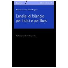 L'analisi di bilancio per indici e per flussi. Profili teorici e dinamiche operative