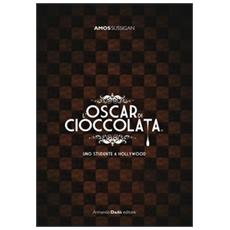 L'Oscar di cioccolata. Uno studente a Hollywood