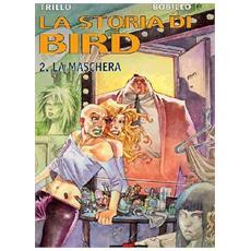 Storia Di Bird #02 - La Maschera