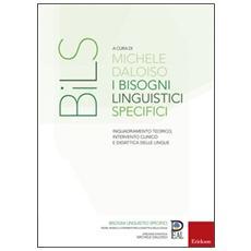 Bisogni linguistici specifici. Inquadramento teorico, intervento clinico e didattica delle lingue (I)