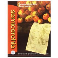 Semicerchio (2015) . Vol. 52: Poesia alimentare-Food poetry.