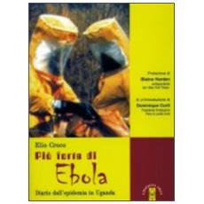 Più forte di Ebola. Diario dall'epidemia in Uganda