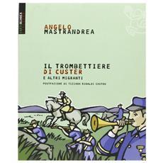 Il trombettiere di Custer. E altre storie bizzarre di migranti italiani