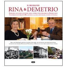 Il secolo di Rina e Demetrio