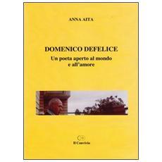 Domenico Defelice. Un poeta aperto al mondo e all'amore