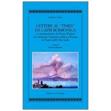 Lettere al «Times» da Capri borbonica. Le corrispondenze di Henry Wreford che mutarono l'opinione politica d'Europa sul Regno delle Due Sicilie