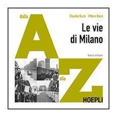 Le vie di Milano. Dalla A alla Z