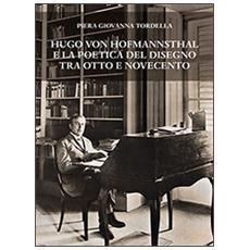 Hugo von Hofmannsthal e la poetica del disegno tra Otto e Novecento