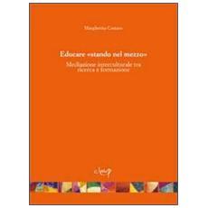 Educare «stando nel mezzo». Mediazione interculturale tra ricerca e formazione