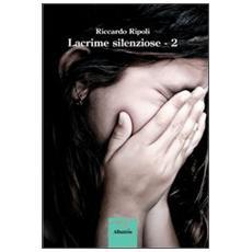 Lacrime silenziose. Vol. 2