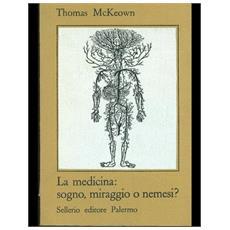 Medicina: sogno, miraggio o nemesi? (La)