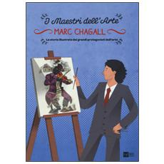 Marc Chagall. La storia illustrata dei grandi protagonisti dell'arte
