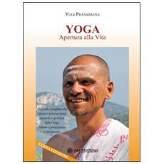 Yoga apertura alla vita