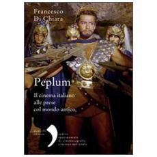 Peplum. Il cinema italiano alle prese col mondo antico