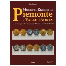 Monete e zecche del Piemonte e Valle d'Aosta. La storia regionale attraverso le monete e le antiche zecche