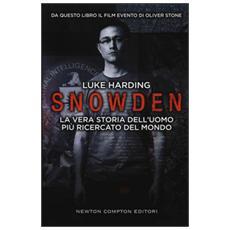 Snowden. La vera storia dell'uomo più ricercato del mondo