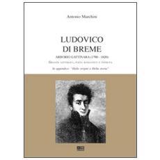 Ludovico di Breme Arborio Gattinara (1780-1820) . Grande letterato, poeta romantico e patriota