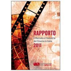 Rapporto 2011. Il mercato e l'industria del cinema in Italia