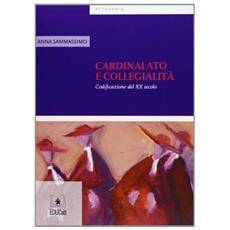 Cardinalato e collegialità. Codificazione del XX secolo