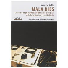 Mala Dies. L'inferno degli ospedali pschiatrici giudiziari e delle istituzioni totali in Italia