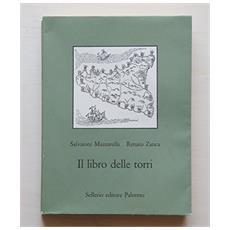 Libro delle torri. Le torri costiere di Sicilia nei secoli XVI-XX (Il)