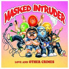Masked Intruder - Love & Other Crimes-Ltd.