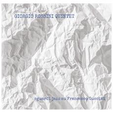 Giorgio Rossini Quintet - Sguardi Jazz Su F. Guccini