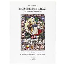 Il generale De Chaurand e la dignità della memoria 1910-1916. Il Novecento italano in 6 anni di storia