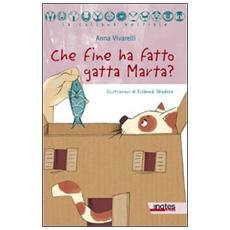 Che fine ha fatto gatta Marta?
