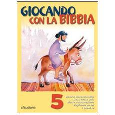 Giocando con la Bibbia. Vol. 5