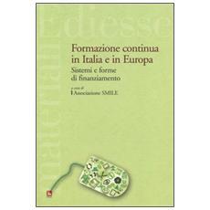 Formazione continua in Italia e in Europa. Sistemi e forme di finanziamento