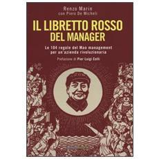 Il libretto rosso del manager. Le 104 regole del Mao management per un'azienda rivoluzionaria