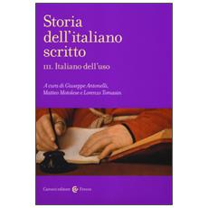 Storia dell'italiano scritto. Vol. 3: Italiano dell'uso.