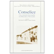 Conselice. Una comunit� bracciantile tra Ottocento e Novecento