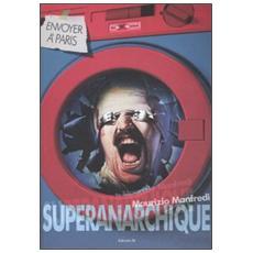 Superanarchique. Vol. 1 Superanarchique