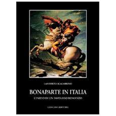 Bonaparte in Italia. L'inizio di un favoloso romanzo