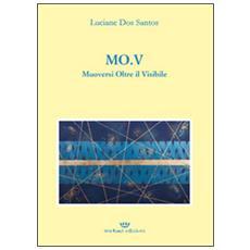 MO. V. Muoversi oltre il visibile