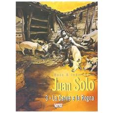 Carne e la rogna. Juan Solo (La) . Vol. 3 La carne e la rogna. Juan Solo
