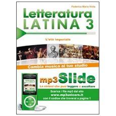 Letteratura latina. Riassunto da leggere e ascoltare. Con file MP3. Vol. 3: L'età imperiale