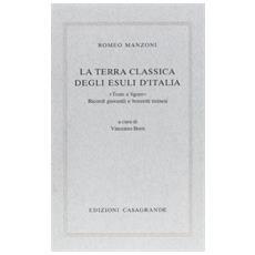 La terra classica degli esuli d'Italia. «Teste e figure». Ricordi giovanili e bozzetti ticinesi